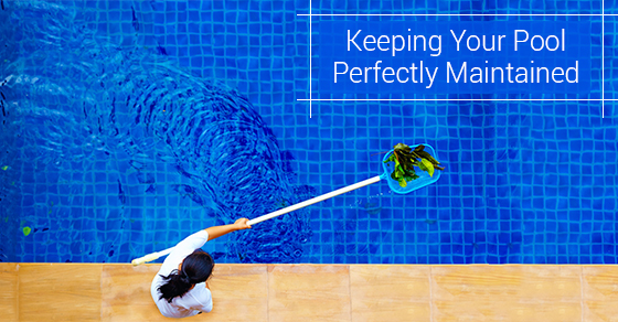 Keeping Your Pool Perfectly Maintained