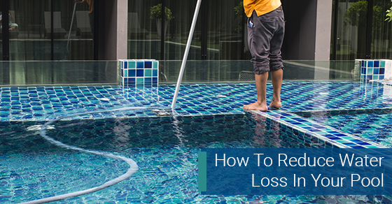How To Reduce Water Loss In Your Pool