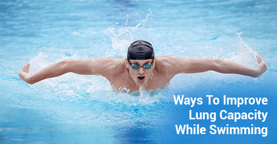 Ways To Improve Lung Capacity While Swimming