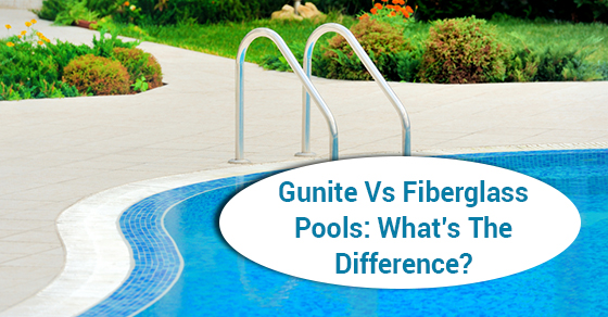 gunite vs fiberglass pools what s the difference
