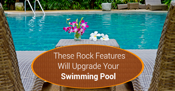 These Rock Features Will Upgrade Your Swimming Pool
