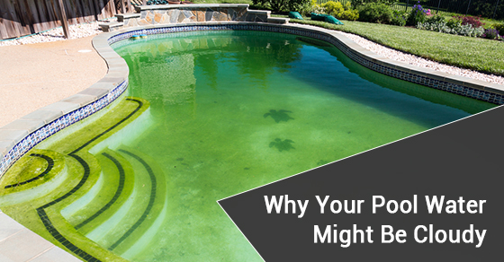 Why Your Pool Water Might Be Cloudy