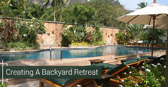 Creating A Backyard Retreat