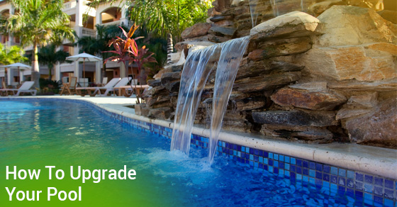 How To Upgrade Your Pool