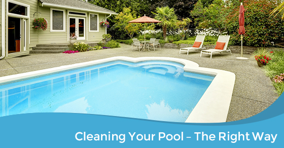 Cleaning Your Pool – The Right Way