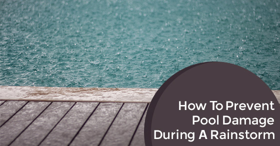 How To Prevent Pool Damage During a Rainstorm