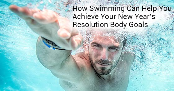 How Swimming Can Help You Achieve Your New Year's Resolution Body Goals