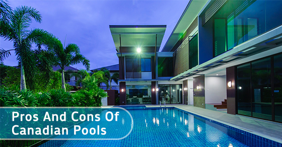Pros And Cons Of Canadian Pools