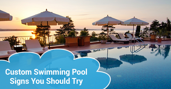 Custom Swimming Pool Signs You Should Try