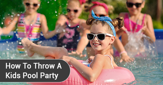 How To Throw A Kids Pool Party