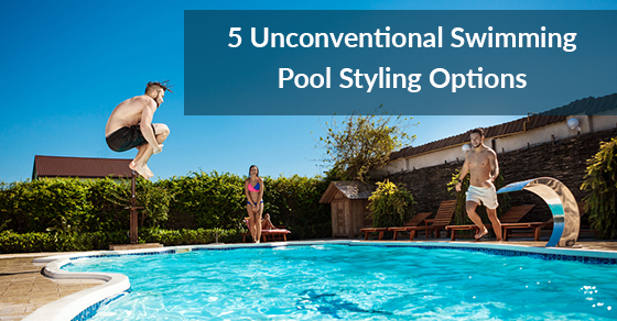 5 Unconventional Swimming Pool Styling Options